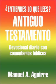 Antiguo Testamento Manuel A. Aguirre Author