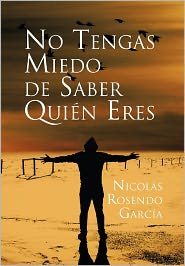 No Tengas Miedo De Saber Qui N Eres - Nicol S Rosendo Garc A