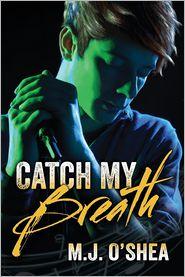 Catch My Breath - M. J. O'Shea
