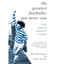 The Greatest Footballer You Never Saw - Paul McGuigan