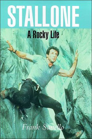 Stallone: A Rocky Life - Frank Sanello