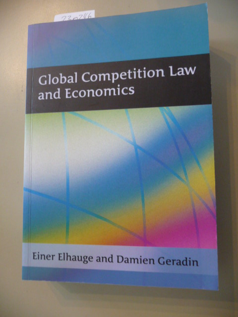 Global competition law and economics - Elhauge, Einer  Geradin, Damien