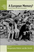 A European Memory? Contested Histories and Politics of Remembrance