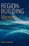 Region-Building: Vol. I: The Global Proliferation of Regional Integration