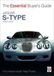 Jaguar S-Type: 1999 to 2007 (Essential Buyer's Guide)