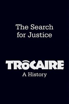 The Search for Justice: Trocaire: A History - Maye, Brian