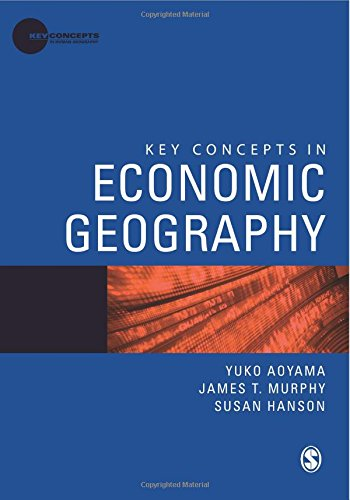 Key Concepts in Economic Geography (Key Concepts in Human Geography) - Yuko Aoyama