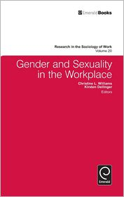 Gender and Sexuality in the Workplace - Christine Williams (Editor), Kirsten Dellinger (Editor), Contribution by Lisa Keister