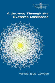 A Journey Through the Systems Landscape Harold Bud Lawson Author