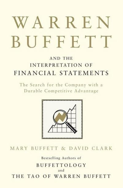 Warren Buffett and the Interpretation of Financial Statements - Mark Buffett