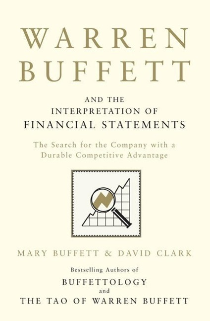Warren Buffett and the Interpretation of Financial Statements - Buffett, Mark Clark, David