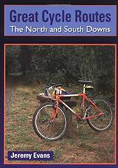Great Cycle Routes: The North and South Downs - Evans, Jeremy
