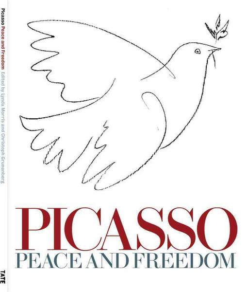 Picasso: Peace and Freedom - Lynda Morris