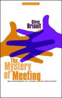 The Mystery of Meeting: Relationships as a Path of Discovery