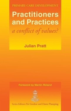 Practitioners and Practices: A Conflict of Values? - Pratt, Julian King Edward's Hospital Fund for London