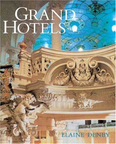 Grand Hotels: Reality and Illusion - Denby, Elaine