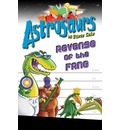 Astrosaurs 13: Revenge of the FANG - Steve Cole