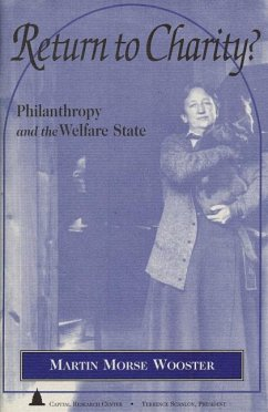 Return to Charity?: Philanthropy and the Welfare State - Wooster, Martin Morse