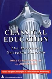 Classical Education: The Movement Sweeping America - Veith, Gene Edward / Kern, Andrew