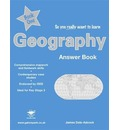 So You Really Want to Learn Geography Book 1 Answers - James Dale-Adcock