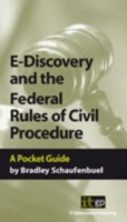 E-Discovery And The Federal Rules Of Civil Procedures - Bradley Schaufenbuel