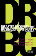 Disaster Recovery and Business Continuity: A Quick Guide for Small Organizations and Busy Executives - Thejandra, BS