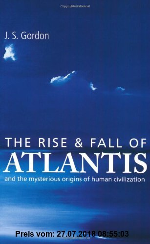 Gebr. - Rise and Fall of Atlantis: And the True Origins of Human Civilization