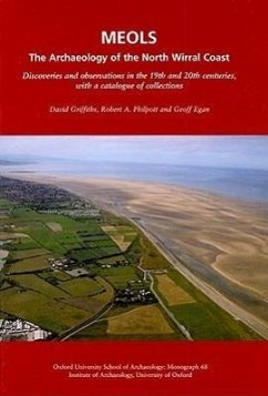 Meols: The Archaeology of the North Wirral Coast: Discoveries and Observations in the 19th and 20th Centuries, with a Catalog - Griffiths, David Philpott, Robert A. Egan, Geoff