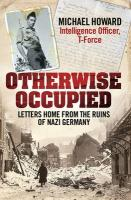 Otherwise Occupied: Letters Home from the Ruins of Nazi Germany