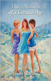 Three Women of a Certain Age - James Warden
