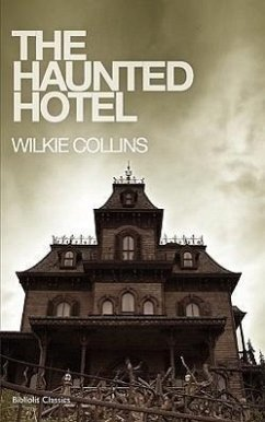The Haunted Hotel - Collins, Wilkie