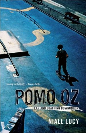 Pomo Oz: Fear and Loathing Downunder - Niall Lucy