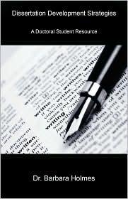 Dissertation Development Strategies: A Doctoral Student Resource