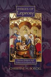 Images of Leprosy: Disease, Religion, and Politics in European Art - Boeckl, Christine M.