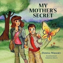 My Mother's Secret: Dad Is Always Near - Wright, Donna