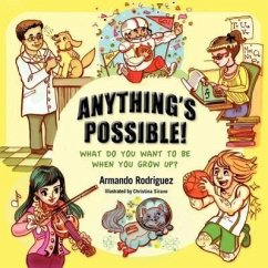 Anything's Possible!: What Do You Want to Be When You Grow Up? - Rodriguez, Armando