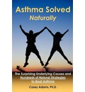 Asthma Solved Naturally - Casey Adams