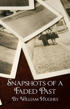 Snapshots of a Faded Past - Hughes, William