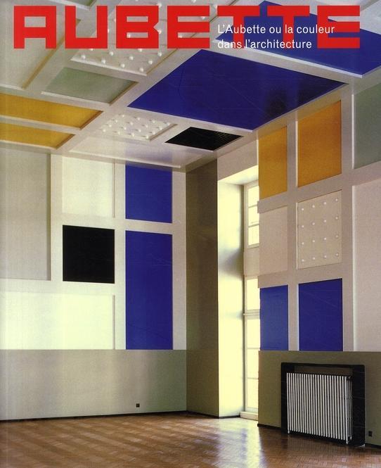 Aubette ou la couleur dans l'architecture - Collectif