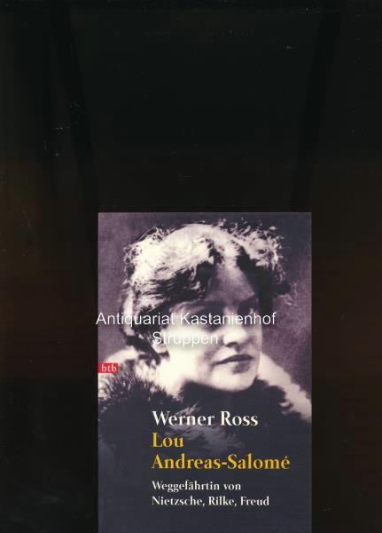 Lou Andreas-Salomé,Weggefährtin von Nietzsche, Rilke, Freud - Ross, Werner