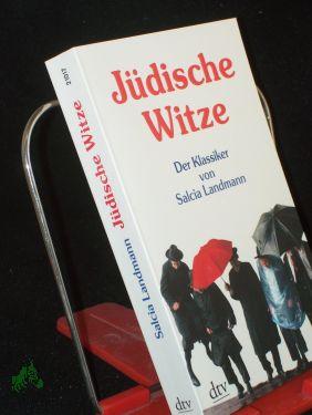 Jüdische Witze : der Klassiker / ausgew. und eingel. von Salcia Landmann - Landmann, Salcia (Hrsg.)