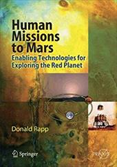 Human Missions to Mars: Enabling Technologies for Exploring the Red Planet - Rapp, Donald