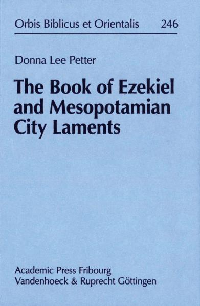 The Book of Ezekiel and Mesopotamian City Laments - Petter, Donna Lee