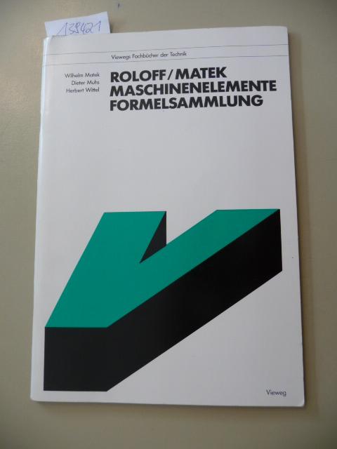 Maschinenelemente. Formelsammlung. ( Viewegs Fachbücher der Technik) - Roloff, Hermann  Matek, Wilhelm