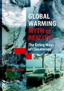 Global Warming - Myth or Reality?: The Erring Ways of Climatology