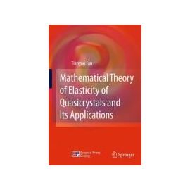 Mathematical Theory of Elasticity of Quasicrystals and Its Applications - Tianyou Fan