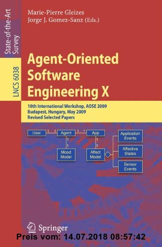 Gebr. - Agent-Oriented Software Engineering X: 10th International Workshop, AOSE 2009, Budapest, Hungary, May 11-12, 2009, Revised Selected Papers (Le