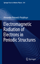 Electromagnetic Radiation of Electrons in Periodic Structures - Alexander Potylitsyn
