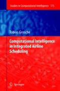 Computational Intelligence in Integrated Airline Scheduling (Studies in Computational Intelligence)