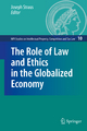 The Role of Law and Ethics in the Globalized Economy - Joseph Straus